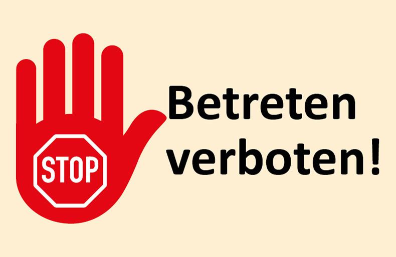 STOP -Betreten verboten!